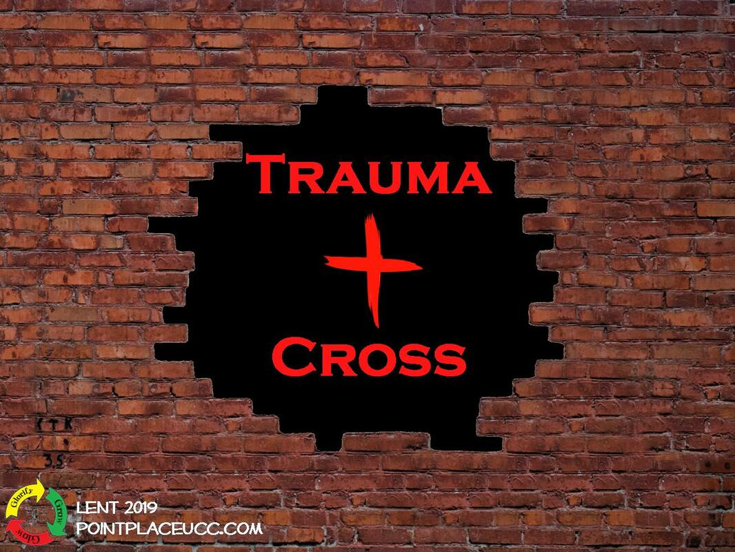Trauma and Cross (Lent 2019) - Point Place United Church of
